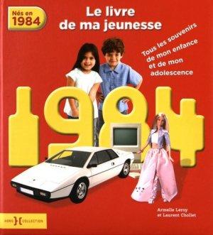Nés en 1984, le livre de ma jeunesse. Tous les souvenirs de mon enfance et de mon adolescence - Presses de la Cité - 9782258138100 -