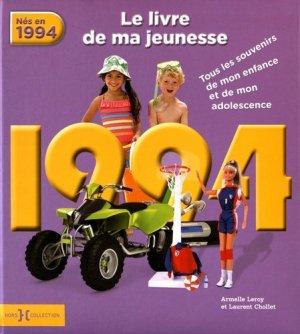 Nés en 1994, le livre de ma jeunesse. Tous les souvenirs de mon enfance et de mon adolescence - Presses de la Cité - 9782258138247 -