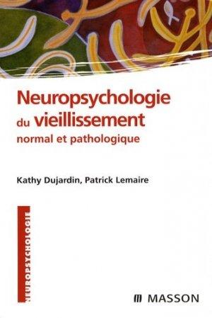 Neuropsychologie du vieillissement normal et pathologique - elsevier / masson - 9782294701658 -