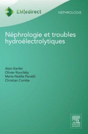 Néphrologie et troubles hydroélectrolytiques - elsevier / masson - 9782294737596 -