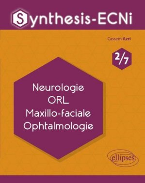 Neurologie ORL Maxillo-faciale Ophtalmologie - ellipses - 9782340033078 -