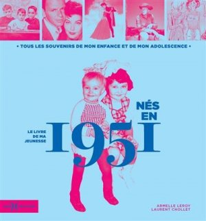 Nés en 1951, le livre de ma jeunesse - Hors Collection - 9782701402437 -
