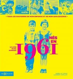Nés en 1961, le livre de ma jeunesse - Hors Collection - 9782701402444 -