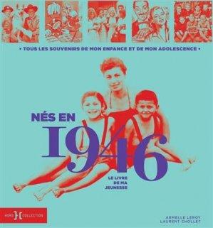 Né en 1946, le livre de ma jeunesse - Hors Collection - 9782701402581 -