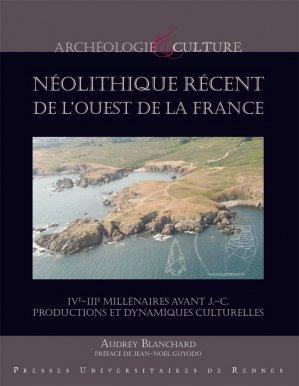 Néolithique récent de l'Ouest de la France - presses universitaires de rennes - 9782753552586 -