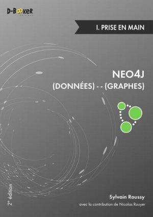 Neo4j : des données et des graphes - Tome 1, Prise en main - d-booker  - 9782822704182 -