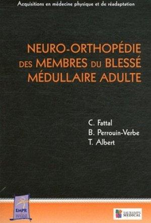 Neuro-orthopédie des membres du blessé médullaire adulte - sauramps medical - 9782840237693 -