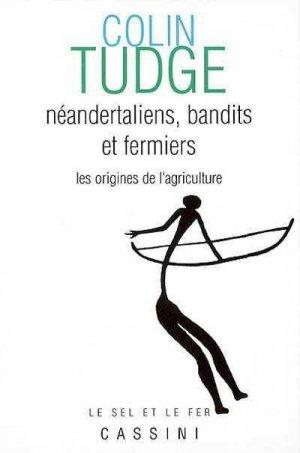 Néandertaliens, bandits et fermiers - Les origines de l'agriculture - cassini - 9782842250430 -