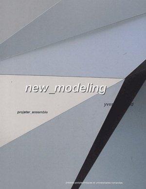 New modeling. Projeter ensemble - ppur - presses polytechniques et universitaires romandes - 9782880745653 -