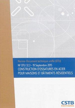 NF DTU 32.3 Construction d'ossatures en acier pour maisons et bâtiments résidentiels - cstb - 3260050850421 -