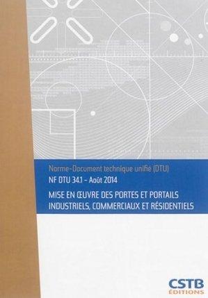 NF DTU 34.1 Mise en oeuvre des portes et portails industriels, commerciaux et résidentiels - cstb - 3260050851459 -