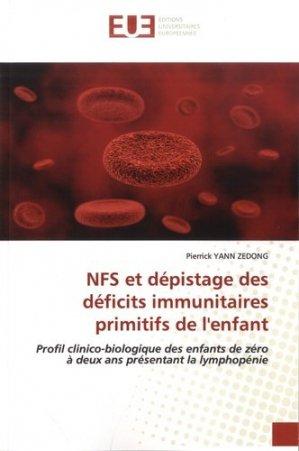 NFS et dépistage des déficits immunitaires primitifs de l'enfant. Profil clinico-biologique des enfants de zéro à deux ans présentant la lymphopénie - Omniscriptum - 9786139548521 -