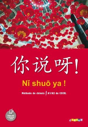 Ni Shuo Ya ! Méthode de Chinois A1/A2 - Didier - 9782278083299 -