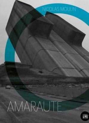 Nicolas Moulin. Amarote, Edition - le bord de l'eau - 9782356877123 -