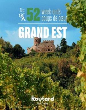 Nos 52 week-ends coups de coeur - Grand Est - hachette - 9782017130598 -