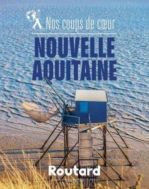 Nos coups de coeur en Nouvelle-Aquitaine - hachette touri - 9782017130703 -