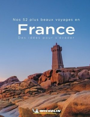 Nos 52 plus beaux voyages en France - Michelin - 9782067249066 -