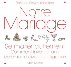 Notre mariage. Se marier autrement - Albin Michel - 9782226136121 -