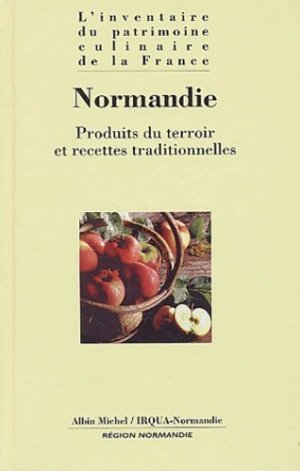 Normandie. Produits du terroir et recettes traditionnelles - Albin Michel - 9782226138477 -