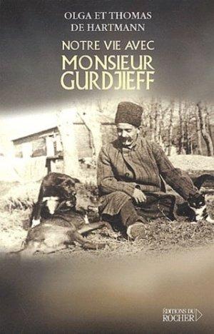 Notre vie avec Monsieur Gurdjieff - du rocher - 9782268043234 -