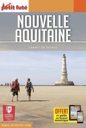 Nouvelle-Aquitaine - nouvelles éditions de l'université petit futé - 9782305053578 -