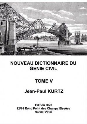 Nouveau Dictionnaire du Génie Civil - books on demand editions - 9782322200528 -