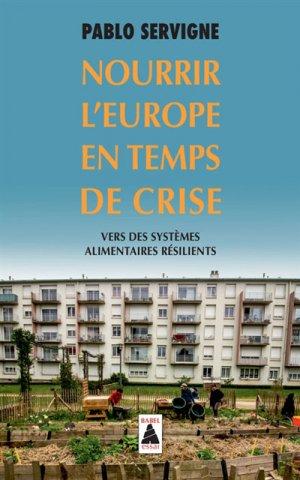 Nourrir l'Europe en temps de crise - actes sud  - 9782330086572 -