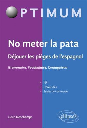 No meter la pata - Déjouer les pièges de l'espagnol - ellipses - 9782340028869 -