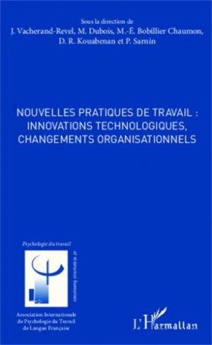 Nouvelles pratiques de travail : innovations technologiques, changements organisationnels - l'harmattan - 9782343028392 -