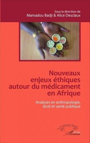 Nouveaux enjeux éthiques autour du médicament en Afrique. Analyses en anthropologie, droit et santé publique - l'harmattan - 9782343080727 -