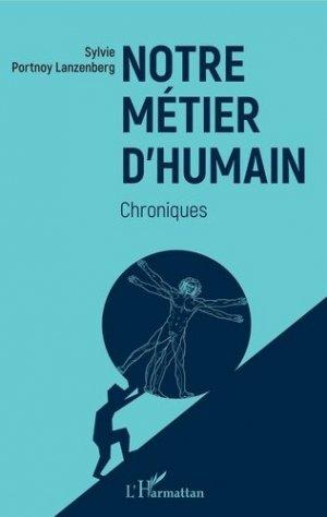 Notre métier d'humain. Chroniques - l'harmattan - 9782343193304 -