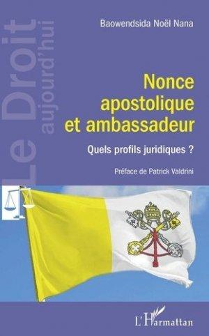 Nonce apostolique et ambassadeur - l'harmattan - 9782343200415 -