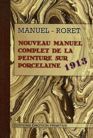 Nouveau manuel complet de la peinture sur porcelaine - Emotion Primitive - 9782354221492 -