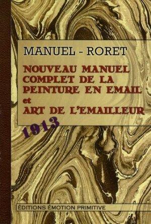 Nouveau manuel complet de la peinture en émail et art de l'émailleur - emotion primitive - 9782354221508 -
