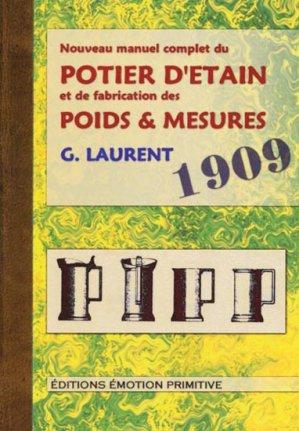 Nouveau manuel complet du potier d'étain et de la fabrication des poids et mesures - emotion primitive - 2302354222137 -