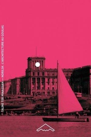 Norilsk : l'architecture au goulag (b2-66c) - b2  - 9782365090872 -