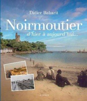 Noirmoutier d'hier à aujourd'hui - geste - 9782367469515 -