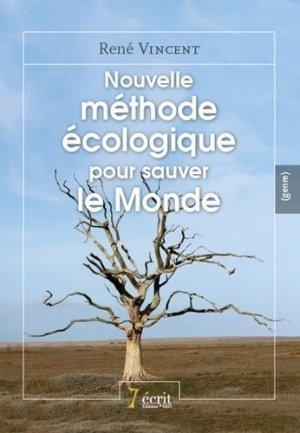 Nouvelle méthode écologique pour sauver le monde - 7 écrit Editions - 9782368493168 -