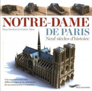 Notre-Dame de Paris. Neuf siècles d'histoire - Parigramme - 9782373951288 -