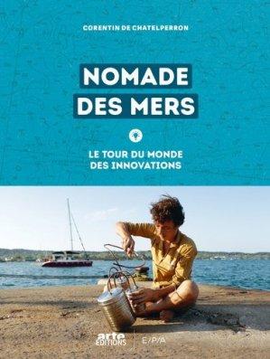 Nomade des mers. Le tour du monde des innovations - epa - 9782376710226 -
