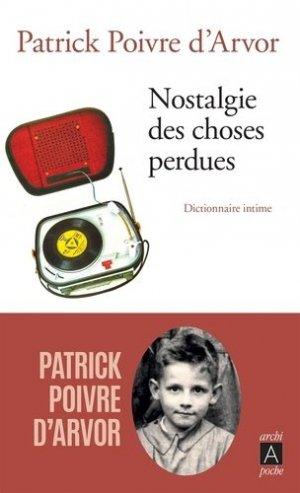 Nostalgie des choses perdues. Dictionnaire intime - Archipoche - 9782377353743 -