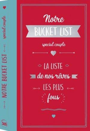 Notre bucket list spéciale couple. La liste de nos rêves les plus fous - 365 - 9782377616152 -
