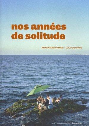 Nos années de solitude. Biennale d'architecture d'Orléans, Edition bilingue français-anglais - Les Presses du réel - 9782378961060 -