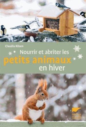 Nourrir et abriter les petits animaux en hiver - delachaux et niestle - 9782603019634 -