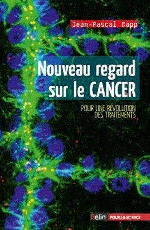 Nouveau regard sur le cancer - belin - 9782701156149 -