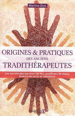 Origines et pratiques des anciens tradithérapeutes - dauphin - 9782716316927 -