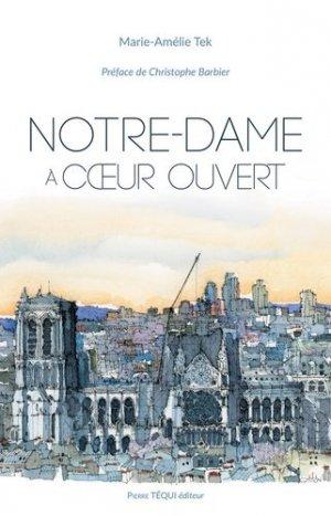 Notre-Dame à coeur ouvert - Pierre Téqui (Editions) - 9782740322482 -