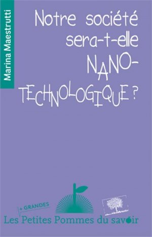 Notre société sera-t-elle nano-technologique ? - le pommier - 9782746510784 -