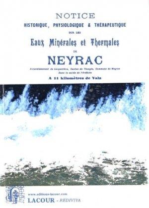 Notice historique, physiologique et thérapeutique sur les eaux minérales et thermales de Neyrac - Editions Lacour - 9782750437060 -