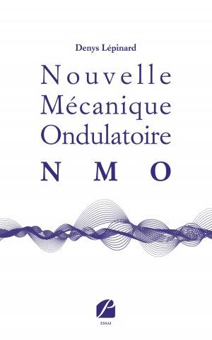 Nouvelle Mécanique Ondulatoire (NMO) - du pantheon - 9782754746205 -